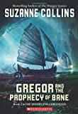 Gregor and the Prophecy of Bane (Underland Chronicles)