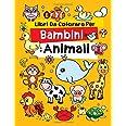 Libri Da Colorare Per Bambini: Animali: Fantastici Libri Da Colorare Bambini 2-4, 5-7, 8-10 Anni, 48 Disegni Da Colorare Per
