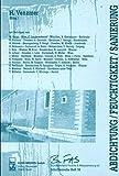 Abdichtung, Feuchtigkeit, Sanierung (Schriftenreihe des Bundesverbandes Feuchte und Altbausanierung_e._V., Band 16)
