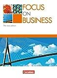 Focus on Business - Bisherige Ausgabe: B1-B2 - Schülerbuch