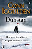 Dunstan: One Man. Seven Kings. England's Bloody...