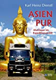Asien Pur: Abenteuer im Expeditionsmobil