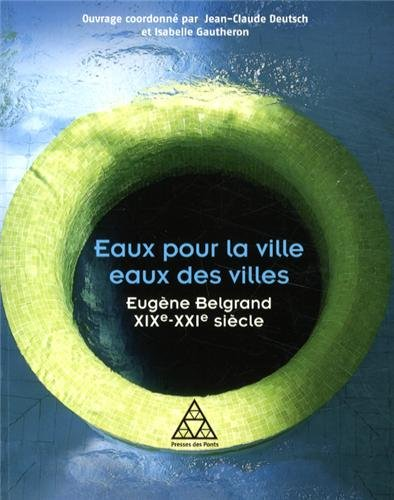 eaux-pour-la-ville-eaux-des-villes-eugene-belgrand-xixe-xxie-siecle