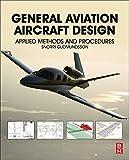 General Aviation Aircraft Design: Applied Methods and Procedures - Snorri Gudmundsson