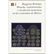 Moneda, Seudomonedas y Circulacion Monetaria En Las Economias de Mexico (Fideicomiso Historia de las Americas)