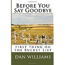 Before You Say Goodbye: One Bucket List You Need (Sense and Money)