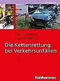 Die Kettenrettung bei Verkehrsunfällen (Hilfeleistung)