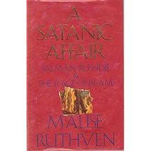 A Satanic Affair: Salman Rushdie and the Rage of Islam