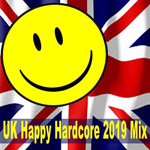 UK/Happy Hardcore 2019 & DJ Mix (The Best UK Happy Hardcore, Dubcore, Hardstyle Mix of 2019) [Explicit]