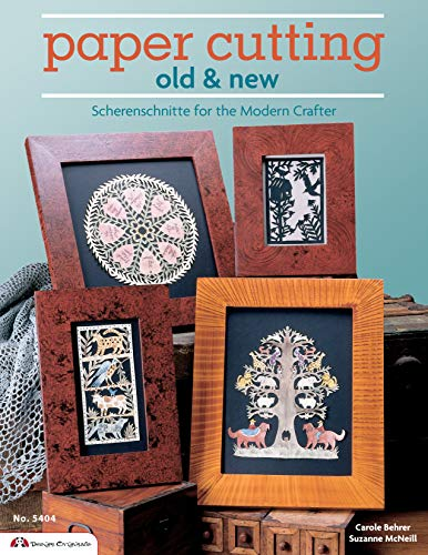 Paper Cutting Old & New: Scherenschnitte for the Modren Crafter (Design Originals)