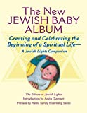 The New Jewish Baby Album: Creating and Celebrating the Beginning of a Spiritual Life  a Jewish Lights Companion: 0