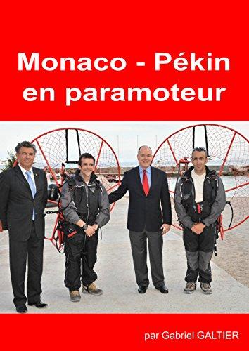 Monaco Pékin en paramoteur: Expédition Monaco Pékin en Paramoteur