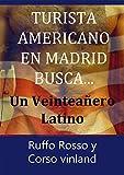 Turista Americano en Madrid Busca...: Un Veinteañero Latino