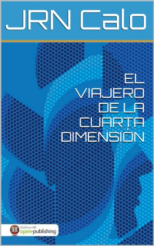 El viajero de la cuarta dimensión de autor Jrn Calo pdf gratis