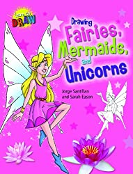 Drawing Fairies, Mermaids, and Unicorns