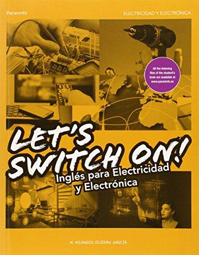 Let's switch on! : inglés para electricidad y electrónica por María de los Milagros Esteban García