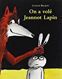 On a vole Jeannot Lapin