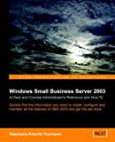 Telecharger Livres Windows Small Business Server SBS 2003 A Clear and Concise Administrator s Reference and How To by Stephanie Knecht Thurmann 2005 08 15 (PDF,EPUB,MOBI) gratuits en Francaise