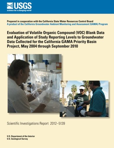 Evaluation of Volatile Organic Compound (VOC) Blank Data and Application of Study Reporting Levels to Groundwater Data Collected for the California Project, May 2004 through September 2010 -