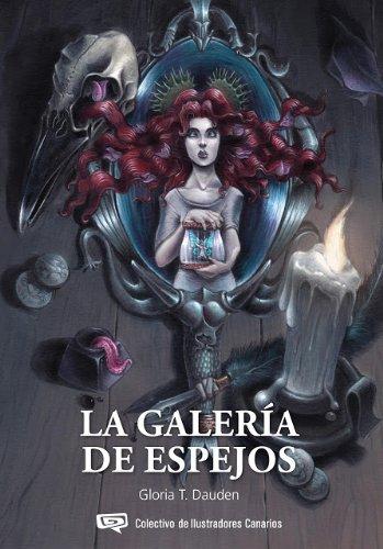 LA GALERÍA DE ESPEJOS por Gloria T Dauden