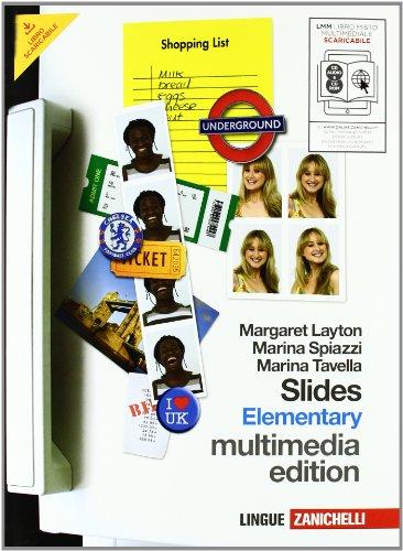 Slides. Elementary. Con fascicolo ponte. Per le Scuole superiori. Con 2 CD Audio. Con CD-ROM. Con espansione online: 1