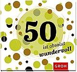 50 ist absolut wundervoll (Runde Geburtstage 2017)