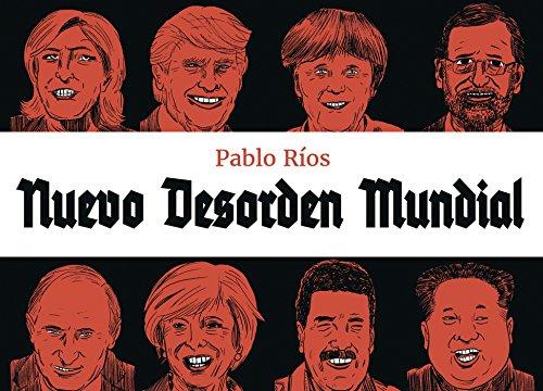 Nuevo desorden mundial (Cómic / Nov. Gráfica) por Pablo Ríos