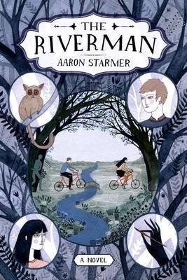 [The Riverman] (By: Aaron Starmer) [published: March, 2014]