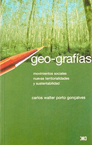 Geo-grafías: Movimientos sociales, nuevas territorialidades y sustentabilidad (Ambiente y democracia) por Carlos Walter Porto Gonçalves