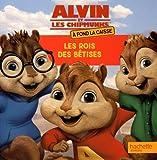 Alvin et les chipmunks à fond la caisse : Les rois des bêtises