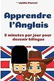 Apprendre l'Anglais : 5 minutes par jour pour devenir bilingue