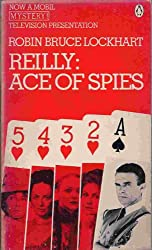 Lockhart Robin Bruce : Reilly: Ace of Spies