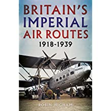 Britain's Imperial Air Routes 1918-1939 (English Edition)