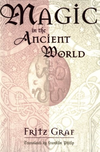 Magic in the Ancient World (Revealing Antiquity, No. 10) Reprint edition by Graf, Fritz (1999) Paperback
