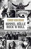 Buchinformationen und Rezensionen zu Himmel, Hölle, Rock 'n' Roll von Chris von Rohr