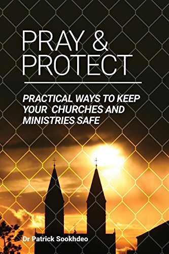 Pray & Protect: Practical Ways to Keep Your Churches and Ministries Safe por Patrick Sookhdeo