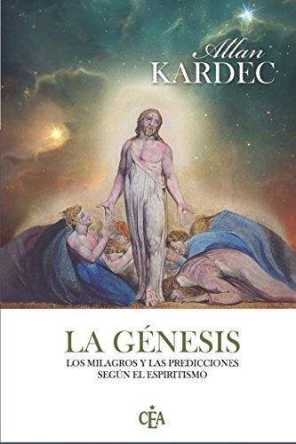 La génesis, los milagros y las predicciones según el espiritismo por Allan Kardec