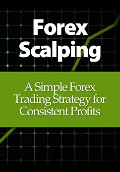 Forex scalping a simple forex trading strategy for consistent profits pdf
