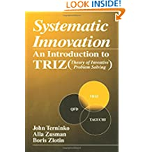 Systematic Innovation: An Introduction to TRIZ (Theory of Inventive Problem Solving) (APICS Series on Resource Management)