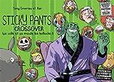 Sticky Pants Crossover