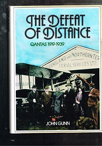 the-defeat-of-distance-qantas-1919-1939-by-john-gunn-1985-11-30