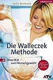 Die Walleczek-Methode: Ohne Diät zum Wunschgewicht