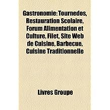 Gastronomie: Tournedos, Restauration Scolaire, Forum Alimentation Et Culture, Filet, Site Web de Cuisine, Barbecue, Cuisine Traditi