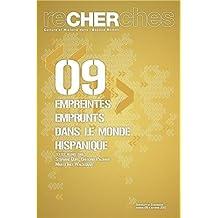 Recherches, N° 9, Automne 2012 : Empreintes/emprunts dans le monde hispanique