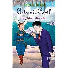 Artemis Fowl - Der Atlantis-Komplex: Der siebte Roman (Ein Artemis-Fowl-Roman 7)