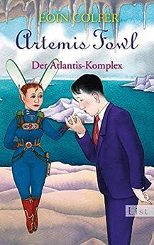 Artemis Fowl - Der Atlantis-Komplex: Der siebte Roman (Ein Artemis-Fowl-Roman 7) von [Colfer, Eoin]