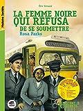 La femme noire qui refusa de se soumettre : Rosa Parks