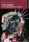 Scarica Libro I test mentali in psicologia giuridica e forense (PDF,EPUB,MOBI) Online Italiano Gratis