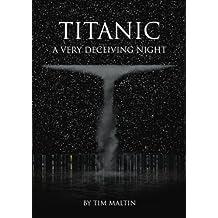 Titanic: A Very Deceiving Night