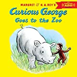Curious George Goes to the Zoo with downloadable audio by H. A. Rey (2014-02-25)